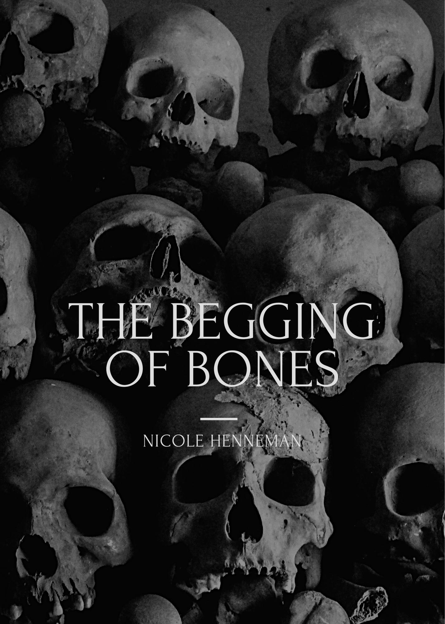 The Begging of Bones